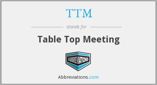 TTM - Table Top Meeting
