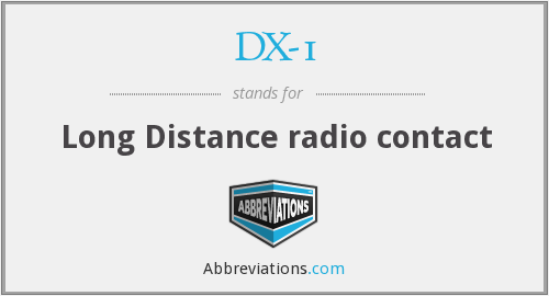 DX-1 - Long Distance radio contact