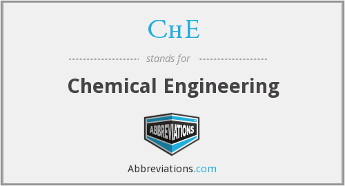 ChE - Chemical Engineering
