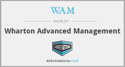 WAM - Wharton Advanced Management