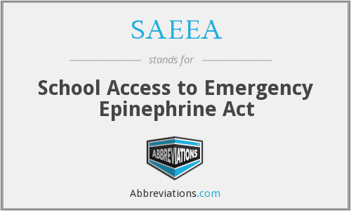 SAEEA - School Access to Emergency Epinephrine Act