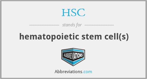 HSC - hematopoietic stem cell(s)