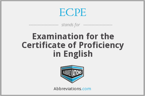 ECPE - Examination for the Certificate of Proficiency in English