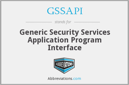 GSSAPI - Generic Security Services Application Program Interface