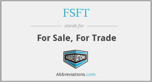 FSFT - fs/fs stands for. For sale,For trade in terms of automobiles or on sites like craigslist