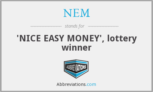 NEM - 'NICE EASY MONEY', lottery winner