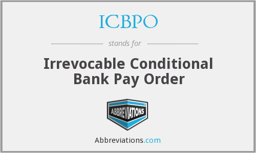 ICBPO - Irrevocable Conditional Bank Pay Order