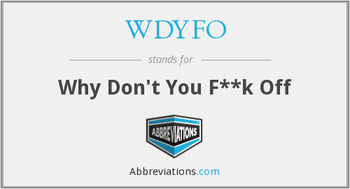 What does WDYFO stand for?