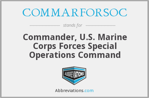 What does COMMARFORSOC stand for?
