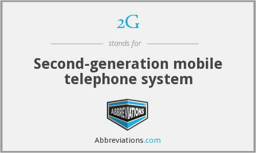 2G - Second-generation mobile telephone system