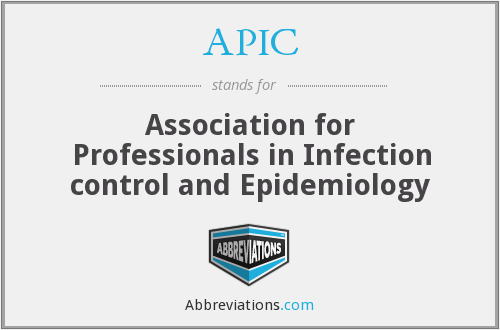 APIC - Association for Professionals in Infection control and Epidemiology