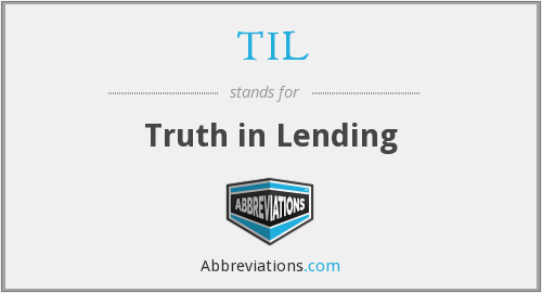 TIL - Truth in Lending