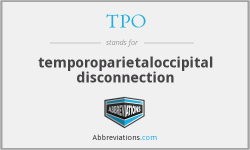 TPO - temporoparietaloccipital disconnection