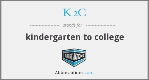 K2C - kindergarten to college