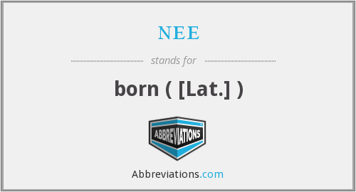 nee - born ( [Lat.] )