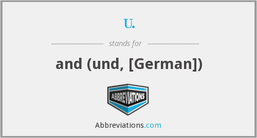u. - and (und, [German])