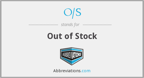 o/s - out of stock