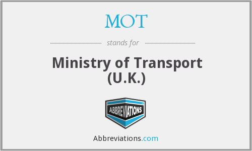 MOT - Ministry of Transport (U.K.)