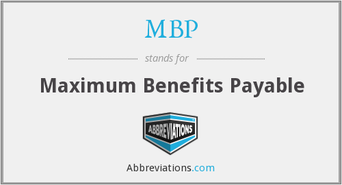 MBP - Maximum Benefits Payable