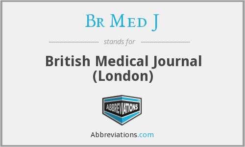 What does BR MED J stand for?