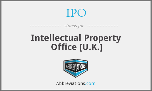 IPO - Intellectual Property Office [U.K.]