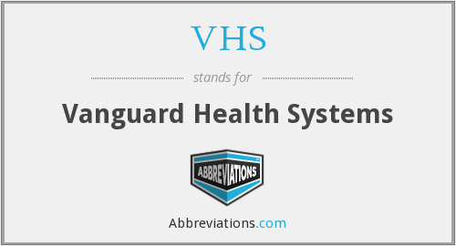 VHS - Vanguard Health Systems