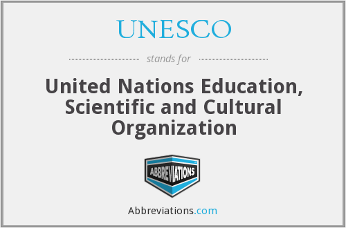 UNESCO - United Nations Education, Scientific and Cultural Organization