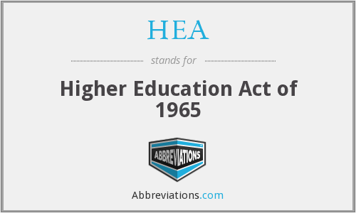 HEA - Higher Education Act of 1965