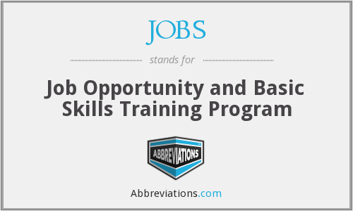 JOBS - Job Opportunity and Basic Skills Training Program