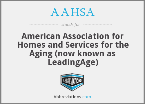 AAHSA - American Association for Homes and Services for the Aging (now known as LeadingAge)
