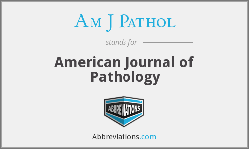Am J Pathol - American Journal of Pathology