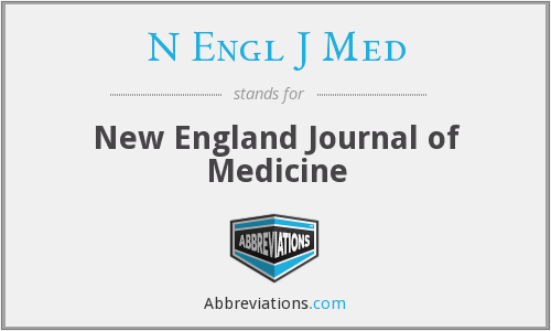 What does N ENGL J MED stand for?