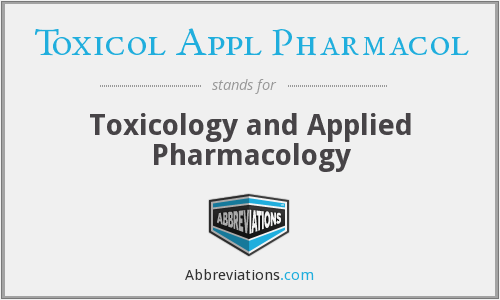 What does TOXICOL APPL PHARMACOL stand for?