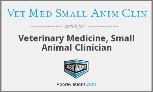 What does VET MED SMALL ANIM CLIN stand for?