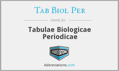 What does TAB BIOL PER stand for?