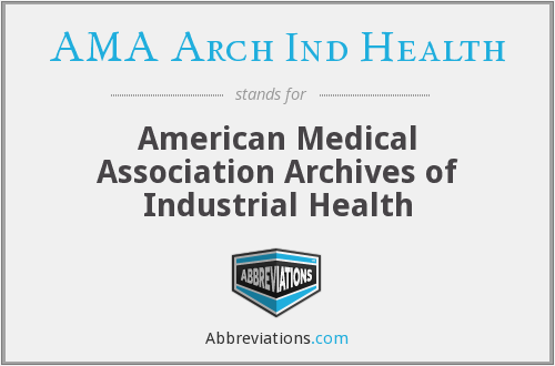AMA Arch Ind Health - American Medical Association Archives of Industrial Health