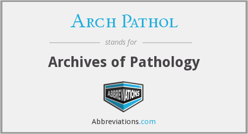 What does ARCH PATHOL stand for?