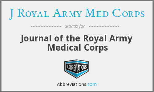 J Royal Army Med Corps - Journal of the Royal Army Medical Corps