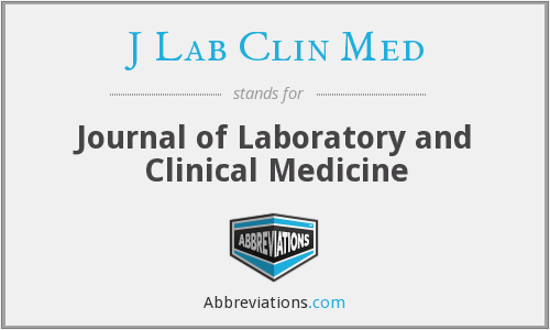 J Lab Clin Med - Journal of Laboratory and Clinical Medicine