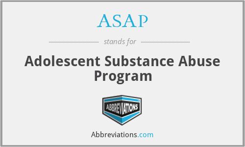 ASAP - Adolescent Substance Abuse Program