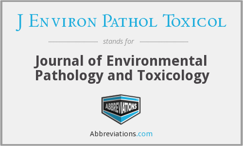 What does J ENVIRON PATHOL TOXICOL stand for?