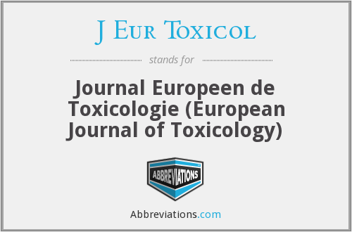 What does J EUR TOXICOL stand for?