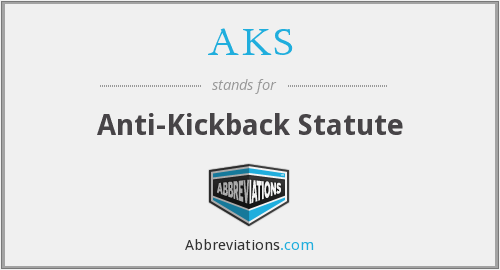 AKS - Anti-Kickback Statute