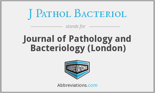 J Pathol Bacteriol - Journal of Pathology and Bacteriology (London)