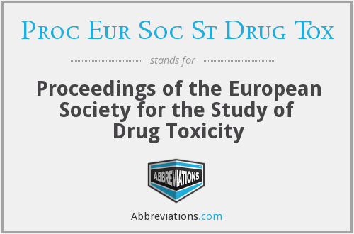 What does PROC EUR SOC ST DRUG TOX stand for?