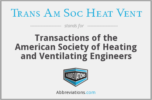 Trans Am Soc Heat Vent - Transactions of the American Society of Heating and Ventilating Engineers