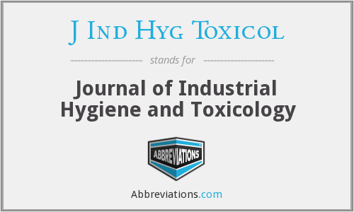 J Ind Hyg Toxicol - Journal of Industrial Hygiene and Toxicology