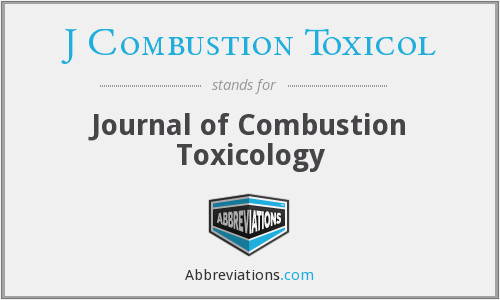 What does J COMBUSTION TOXICOL stand for?
