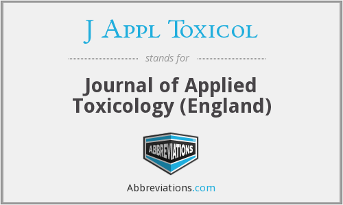 What does J APPL TOXICOL stand for?