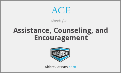 ACE - Assistance, Counseling, and Encouragement